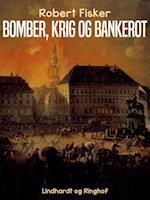 Bomber, krig og bankerot