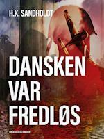 Dansken var fredløs af H.k. Sandholdt