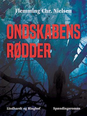 Ondskabens rødder af Flemming Chr. Nielsen