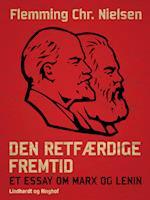 Den retfærdige fremtid. Et essay om Marx og Lenin af Flemming Chr. Nielsen