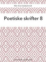 Poetiske skrifter 8