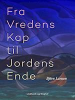Fra Vredens Kap til Jordens Ende af Bjørn Larsson