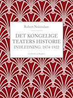 Det Kongelige Teaters historie (Indledning: 1874-1922)