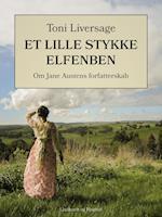 Et lille stykke elfenben: om Jane Austens forfatterskab