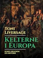 Kelterne i Europa: kunst, religion og historie