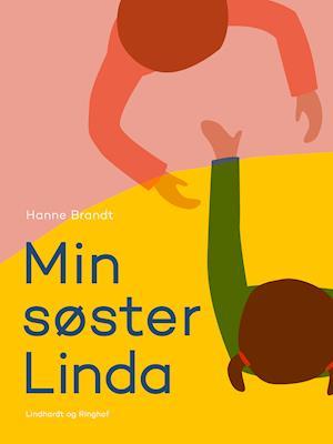 Min søster Linda af Hanne Brandt