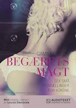 BEGÆRETS MAGT - Sex små fortællinger for voksne (nr. 3)