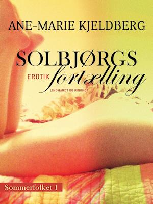 Sommerfolket 1: Solbjørgs fortælling