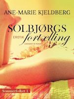 Sommerfolket 1: Solbjørgs fortælling af Ane-Marie Kjeldberg