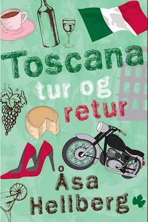 Bog, hæftet Toscana tur og retur af Åsa Hellberg