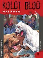 Koldt blod 11 - Dræberhunde