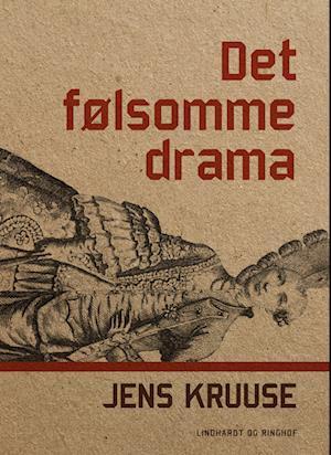 Det følsomme drama af Jens Kruuse