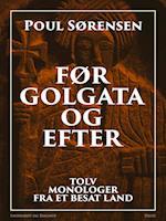 Før Golgata og efter: tolv monologer fra et besat land