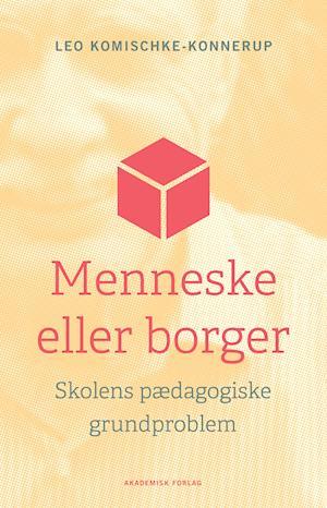 Menneske eller borger af Leo Komischke-Konnerup, Nicki Leding Olesen