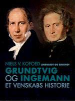 Grundtvig og Ingemann. Et venskabs historie af Niels V. Kofoed