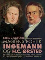 Magiens poetik. Ingemann og H.C. Ørsted