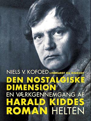 Den nostalgiske dimension. En værkgennemgang af Harald Kiddes roman Helten
