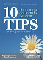 10 TIPS - Få det bedre og lev 10 år længere