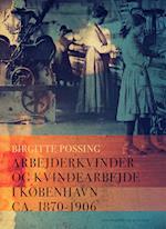 Arbejderkvinder og kvindearbejde i København ca. 1870-1906