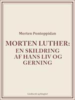Morten Luther: En skildring af hans liv og gerning