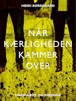 Når kærligheden kammer over af Heidi Korsgaard