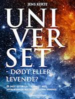 Universet - dødt eller levende?