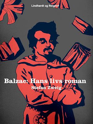 Balzac: hans livs roman af Stefan Zweig