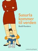 Susurla kommer til verden af Bodil Randers
