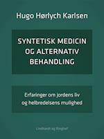 Syntetisk medicin og alternativ behandling. Erfaringer om jordens liv og helbredelsens mulighed