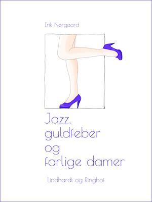 Jazz, guldfeber og farlige damer
