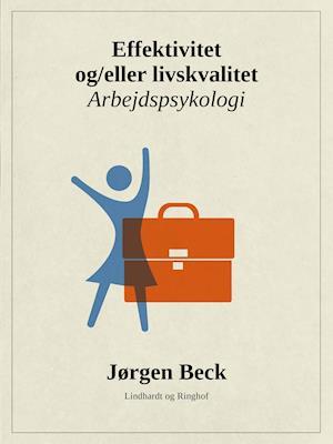 Effektivitet og/eller livskvalitet af Jørgen Beck