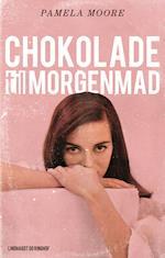 Chokolade til morgenmad af Pamela Moore