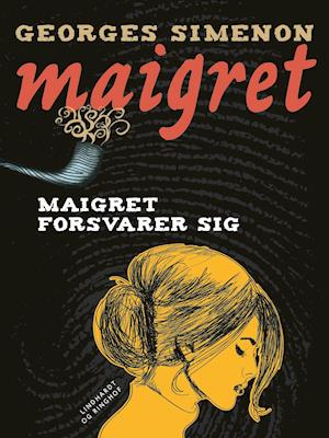 Maigret forsvarer sig af Georges Simenon