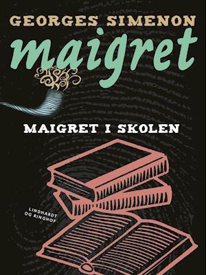 Maigret i skolen af Georges Simenon