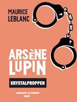 Arsène Lupin – krystalproppen af Maurice Leblanc