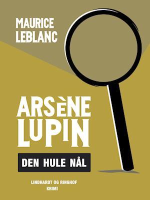 Arsène Lupin – den hule nål af Maurice Leblanc