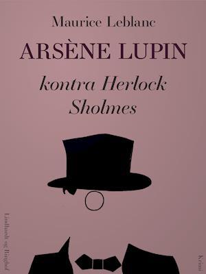 Arsène Lupin – i al fortrolighed af Maurice Leblanc