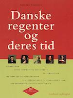 Danske regenter og deres tid