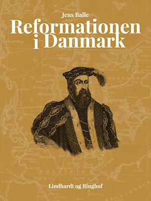 Reformationen i Danmark af Jens Balle