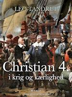 Christian 4. i krig og kærlighed