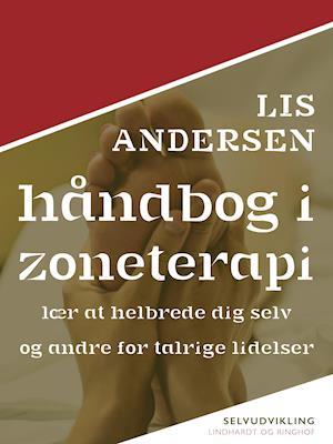 Få Håndbog i zoneterapi af Lis Andersen som e-bog på dansk - 9788711744796
