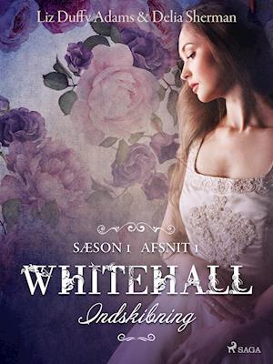 Whitehall: Indskibning 1 af Mary Robinette Kowal, Sarah Smith, Delia Sherman