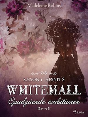 Whitehall: Opadgående ambitioner 8