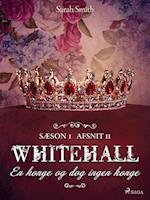 Whitehall: En konge og dog ingen konge 11 (Whitehall, nr. 11)