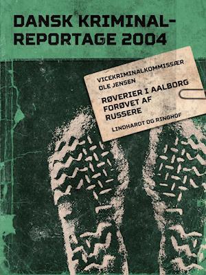 Røverier i Aalborg forøvet af russere af Ole Jensen