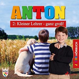 Anton 2: Kleiner Lehrer - ganz groß! - Hörbuch Junior