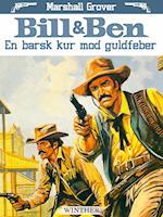 Bill og Ben - En barsk kur mod guldfeber