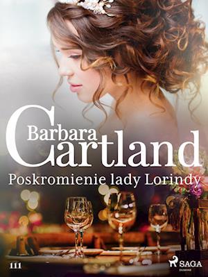 Poskromienie lady Lorindy - Ponadczasowe historie milosne Barbary Cartland