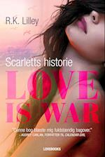 Love is war 1 – Scarletts historie (Love is war, nr. 1)