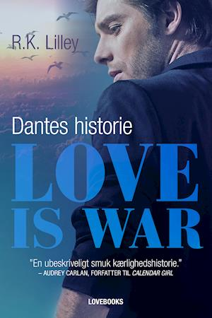 Love is war- Dantes historie